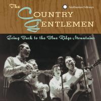 The Country Gentlemen - Going Back To The Blue Ridge Mountains