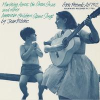 Jean Ritchie - Marching Across The Green Grass and Other American Children's Game Songs