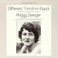 Peggy Seeger - Different Therefore Equal