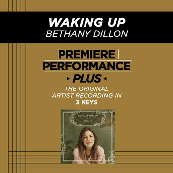 Bethany Dillon - Premiere Performance Plus: Waking Up