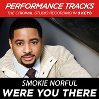 Smokie Norful - Were You There (Performance Tracks) - EP