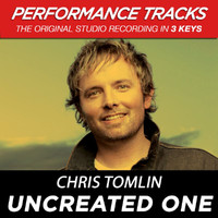 Chris Tomlin - Uncreated One (EP / Performance Tracks)