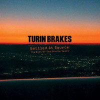 Turin Brakes - Bottled At Source - The Best Of The Source Years