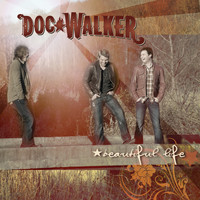 Doc Walker - Beautiful Life