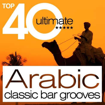Various Artists - Top 40 Arabic Classic Bar Grooves