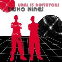 Ural 13 Diktators - Disco Kings
