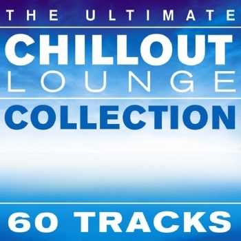 Various Artists - The Ultimate Chillout Lounge Collection