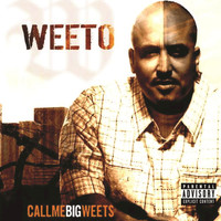 Weeto - Call Me Big Weets