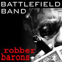 Battlefield Band - Robber Barons