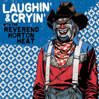 The Reverend Horton Heat - Laughin' & Cryin' With The Reverend Horton Heat