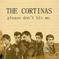 The Cortinas - Please Don't Hit Me