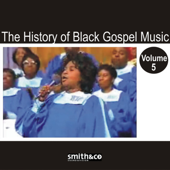 Various - The History of Black Gospel Volume 5