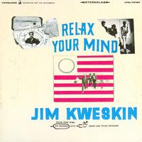 Jim Kweskin - Relax Your Mind