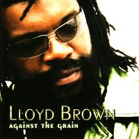 Lloyd Brown - Against the Grain