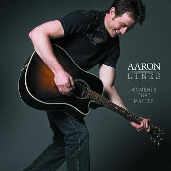 Aaron Lines - Moments That Matter