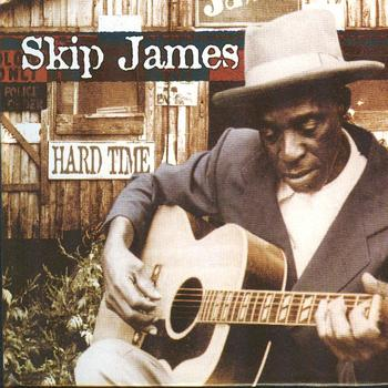 Skip James - Hard Time