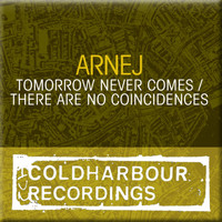 Arnej - Tomorrow Never Comes / There Are No Coincidences