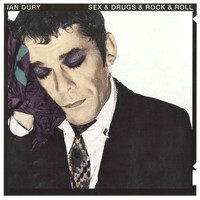 Ian Dury - Sex & Drugs & Rock & Roll (Single) (Explicit)