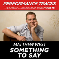 Matthew West - Something To Say (Performance Tracks) - EP