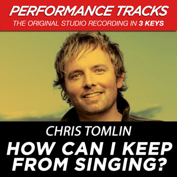 Chris Tomlin - How Can I Keep From Singing? (EP / Performance Tracks)