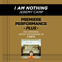 Jeremy Camp - Premiere Performance Plus: I Am Nothing