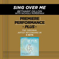 Bethany Dillon - Premiere Performance Plus; Sing Over Me