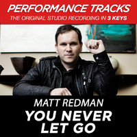 Matt Redman - You Never Let Go (Performance Tracks) - EP