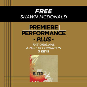 Shawn McDonald - Premiere Performance Plus: Free