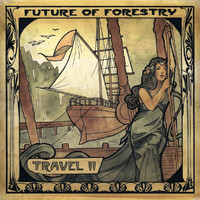 Future Of Forestry - Travel II