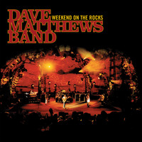 DAVE MATTHEWS BAND - Weekend On The Rocks