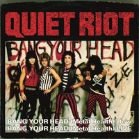 Quiet Riot - Bang Your Head (Metal Health) (Digital 45)