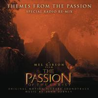 John Debney, Mel Gibson, James L. Venable - Themes from the Passion (Special Radio Re-Mix)