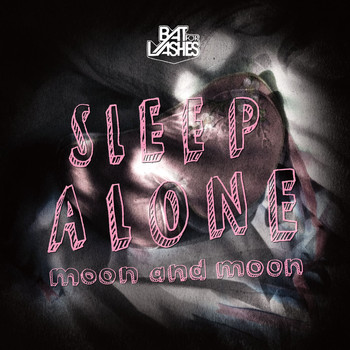 Bat For Lashes - Sleep Alone/Moon and Moon