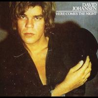 David Johansen - Here Comes The Night + Bonus Track