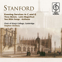 Choir of King's College, Cambridge/Stephen Cleobury - Stanford: Evening Services in C & G etc