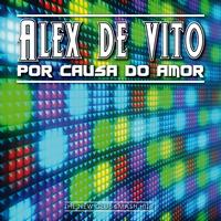 Alex De Vito - Por Causa Do Amor