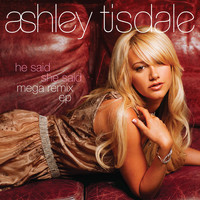 Ashley Tisdale - He Said She Said MegaRemix EP