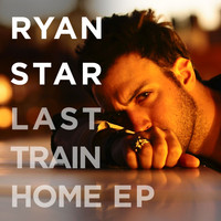 Ryan Star - Last Train Home EP