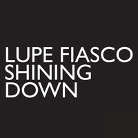 Lupe Fiasco - Shining Down