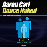Aaron Carl - Dance Naked (Explicit)