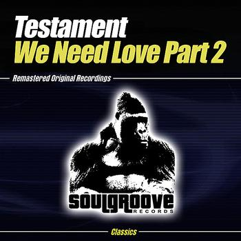 Testament - We Need Love Part 2