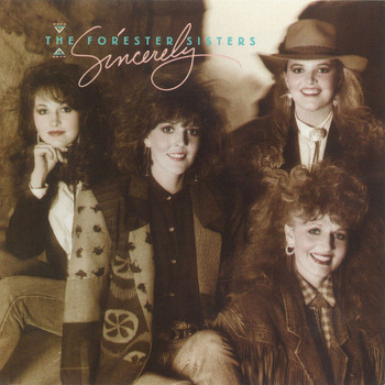 The Forester Sisters - Sincerely