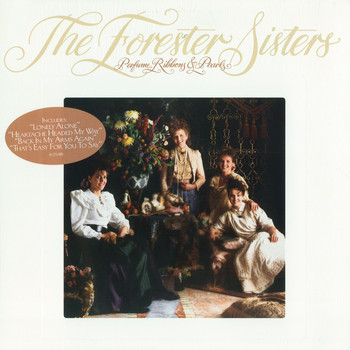 The Forester Sisters - Perfume, Ribbons & Pearls