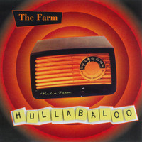 The Farm - Hullabaloo