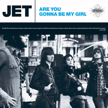 JET - Are You Gonna Be My Girl [Deluxe EP]