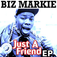 Biz Markie - Just a Friend - EP (Explicit)