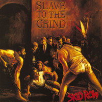 Skid Row - Slave to the Grind (Explicit)