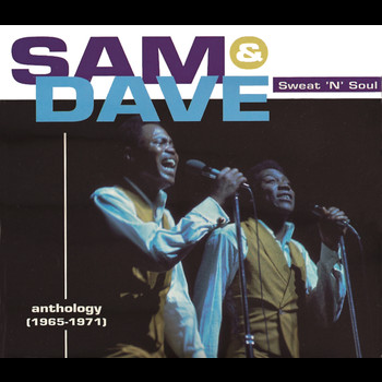 Sam and Dave - Sweat 'N' Soul: An Anthology [1965-1971]