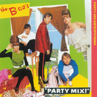 The B-52s - Party Mix/Mesopotamia