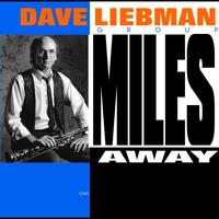 Dave Liebman - Miles Away (Version International)